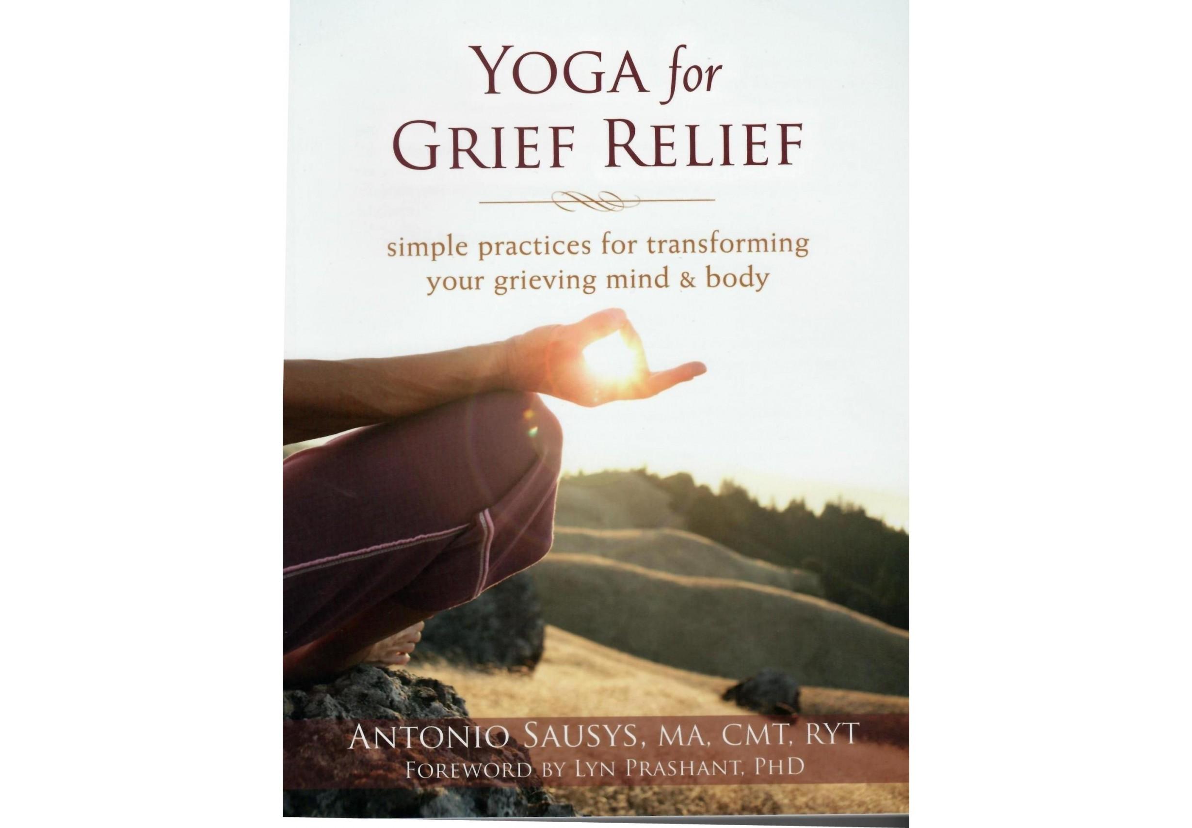 Yoga for Grief Relief- Antonio Sausys